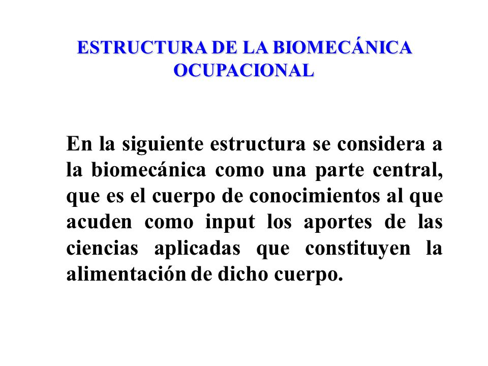ESTRUCTURA DE LA BIOMECÁNICA OCUPACIONAL