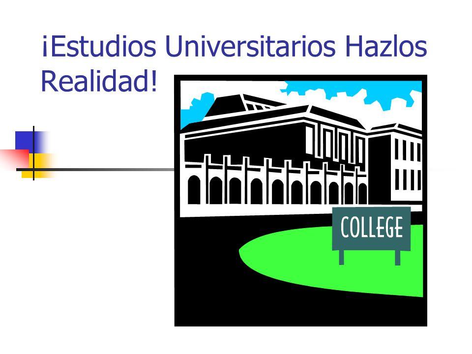 ¡Estudios Universitarios Hazlos Realidad!