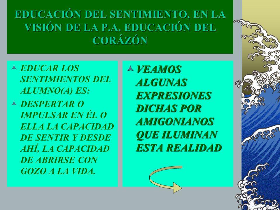 EDUCACIÓN DEL SENTIMIENTO, EN LA VISIÓN DE LA P. A