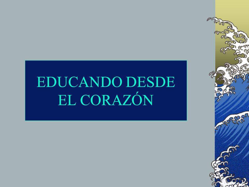 EDUCANDO DESDE EL CORAZÓN