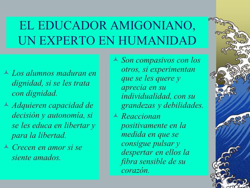 EL EDUCADOR AMIGONIANO, UN EXPERTO EN HUMANIDAD