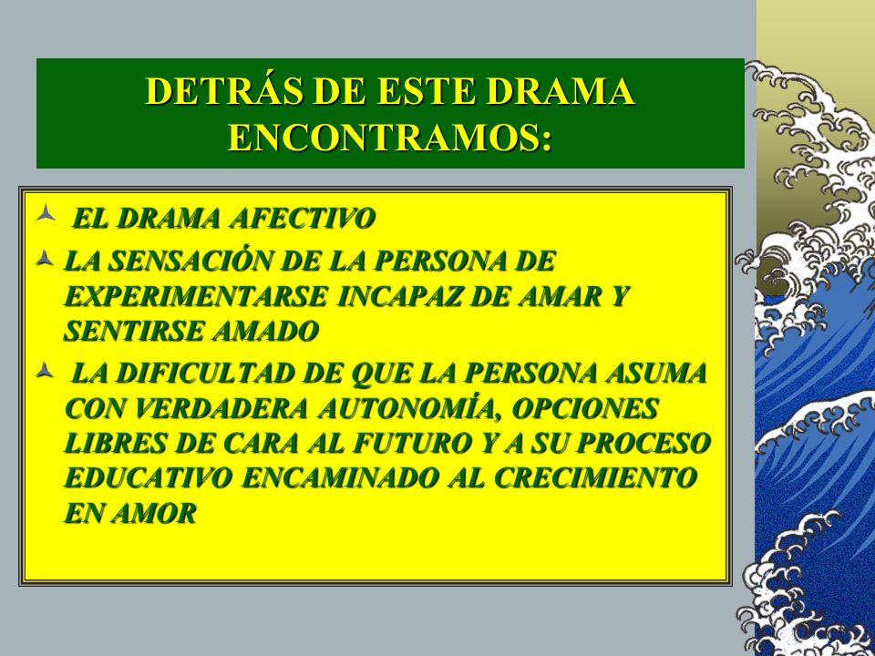 DETRÁS DE ESTE DRAMA ENCONTRAMOS:
