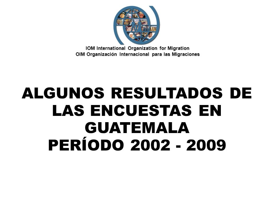 ALGUNOS RESULTADOS DE LAS ENCUESTAS EN GUATEMALA PERÍODO 2002 - 2009