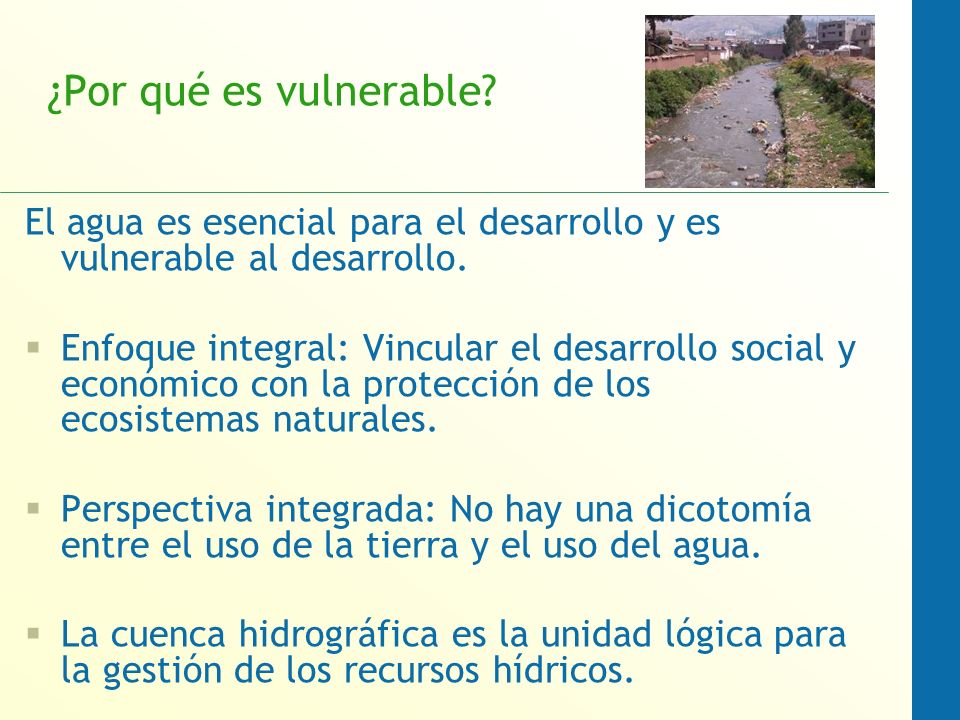 ¿Por qué es vulnerable El agua es esencial para el desarrollo y es vulnerable al desarrollo.