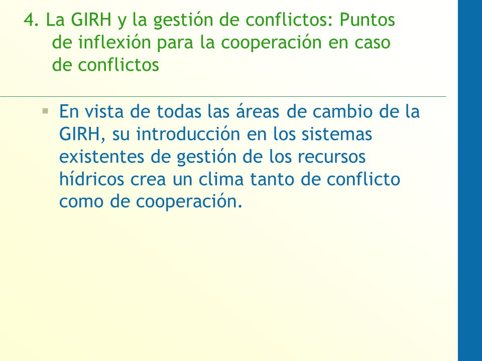 4. La GIRH y la gestión de conflictos: Puntos de inflexión para la cooperación en caso de conflictos