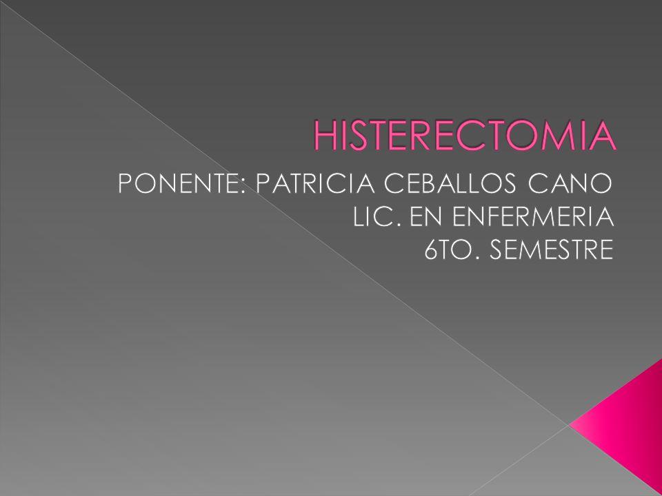 PONENTE: PATRICIA CEBALLOS CANO LIC. EN ENFERMERIA 6TO. SEMESTRE