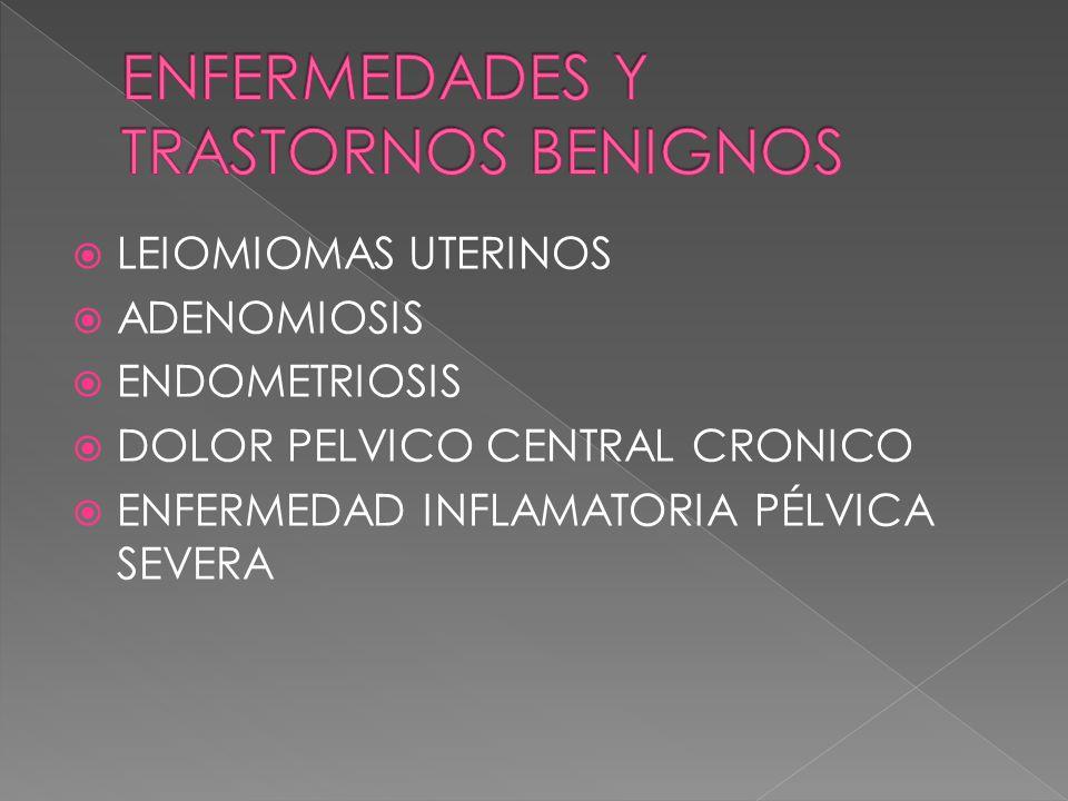 ENFERMEDADES Y TRASTORNOS BENIGNOS