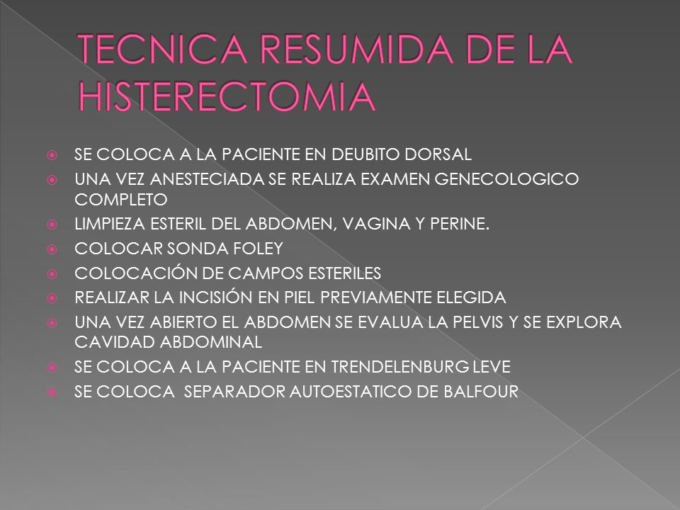 TECNICA RESUMIDA DE LA HISTERECTOMIA