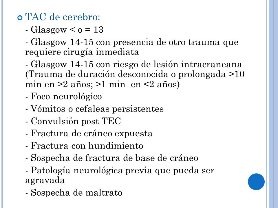 TAC de cerebro: - Glasgow < o = 13