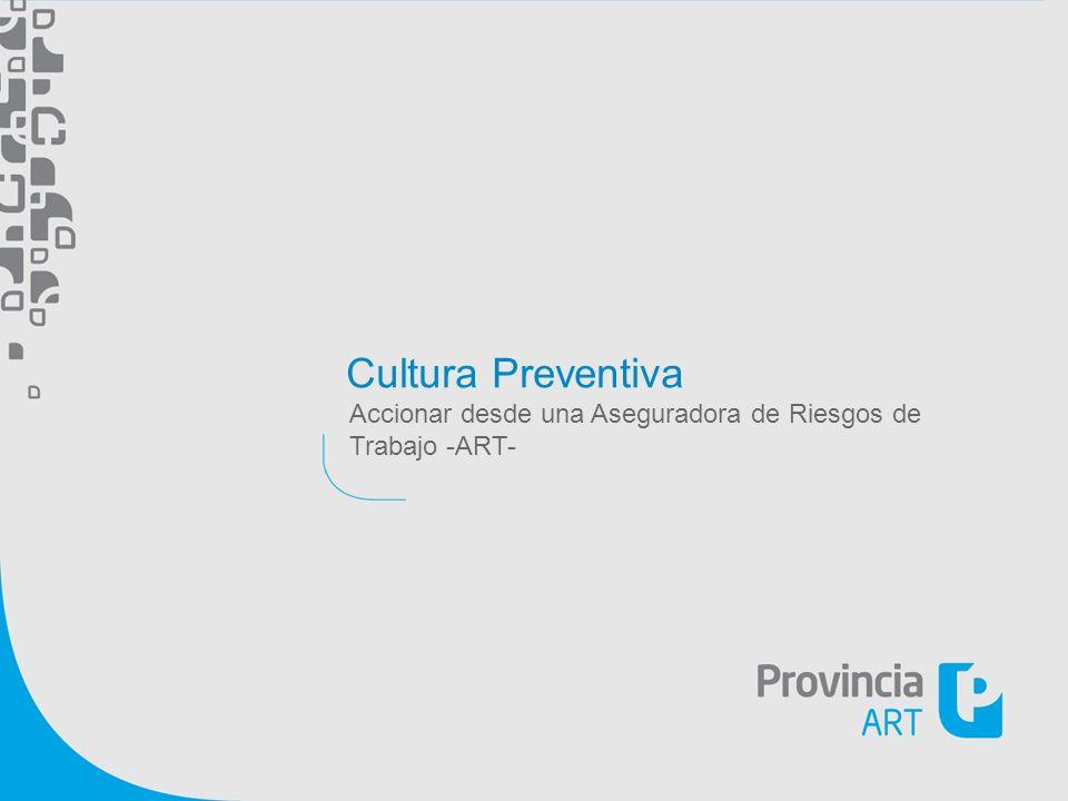 Cultura Preventiva Accionar desde una Aseguradora de Riesgos de Trabajo -ART- Notas: