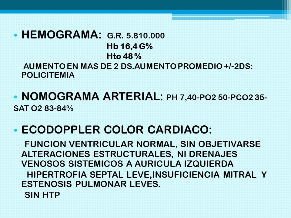 NOMOGRAMA ARTERIAL: PH 7,40-PO2 50-PCO2 35- ECODOPPLER COLOR CARDIACO: