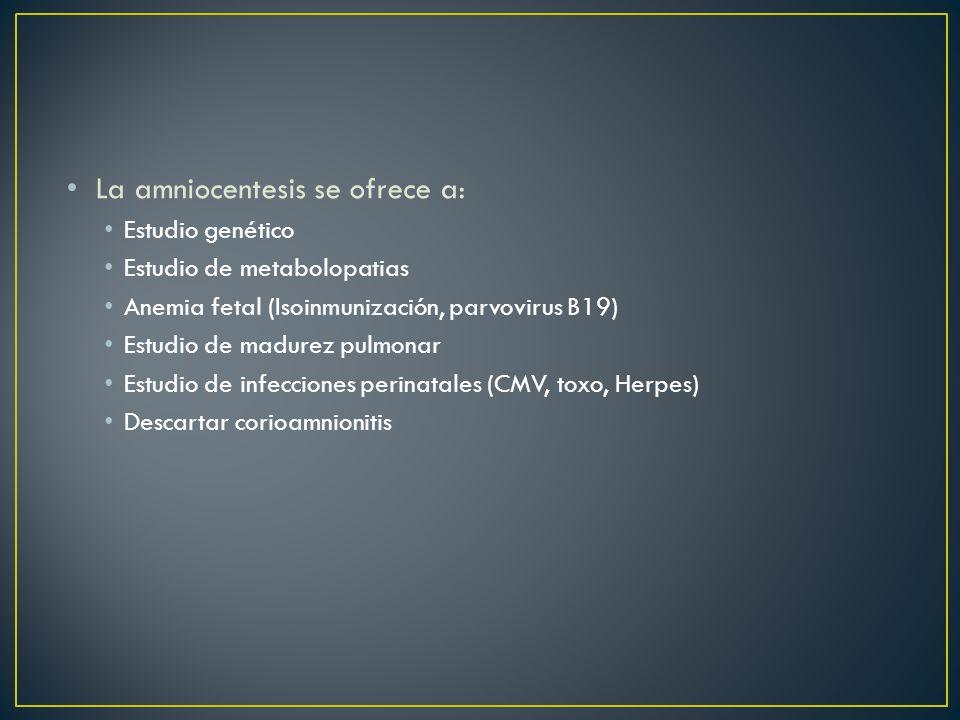 La amniocentesis se ofrece a: