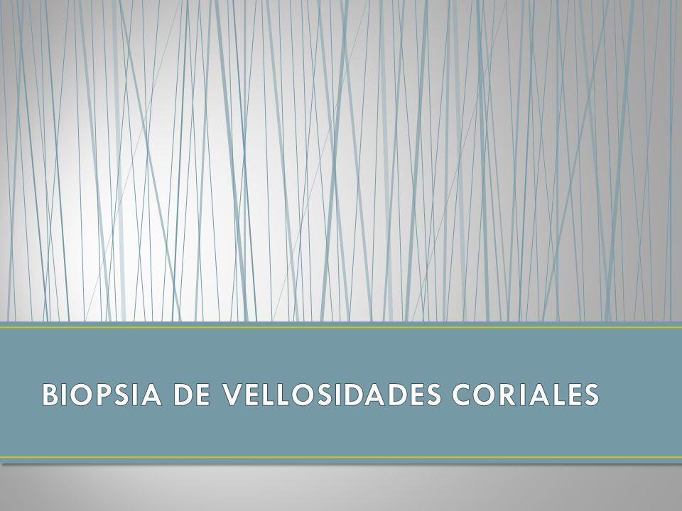 BIOPSIA DE VELLOSIDADES CORIALES