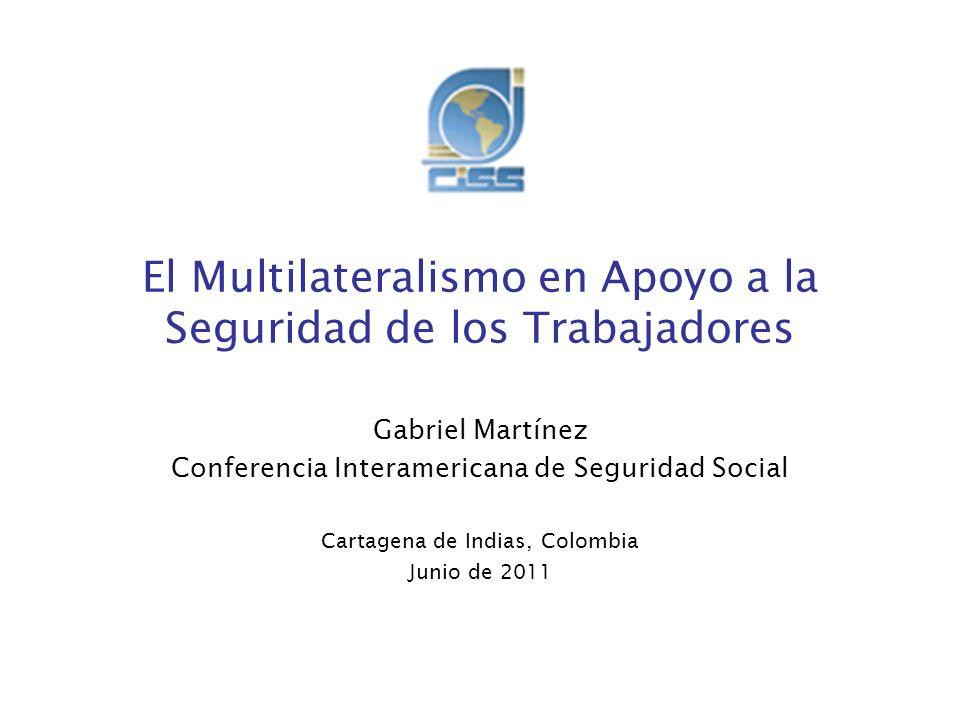 El Multilateralismo en Apoyo a la Seguridad de los Trabajadores