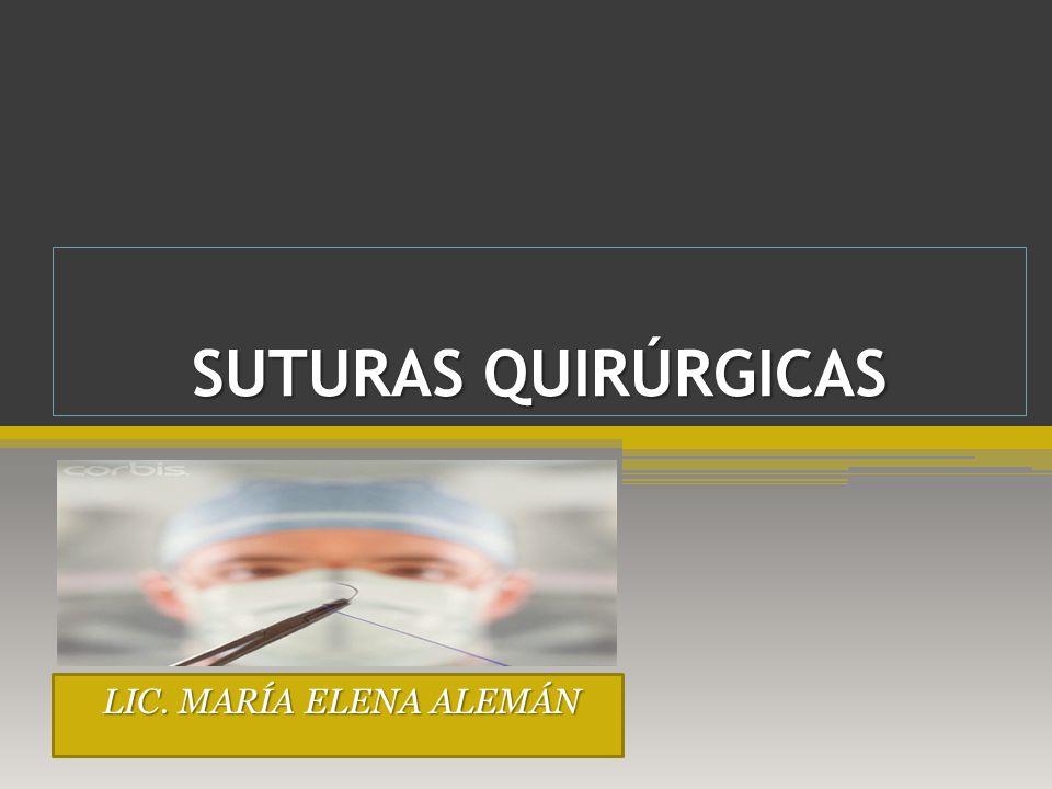 SUTURAS QUIRÚRGICAS LIC. MARÍA ELENA ALEMÁN