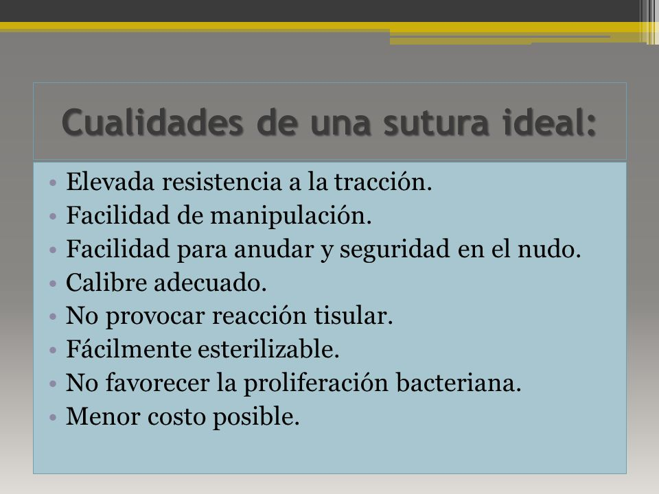 Cualidades de una sutura ideal: