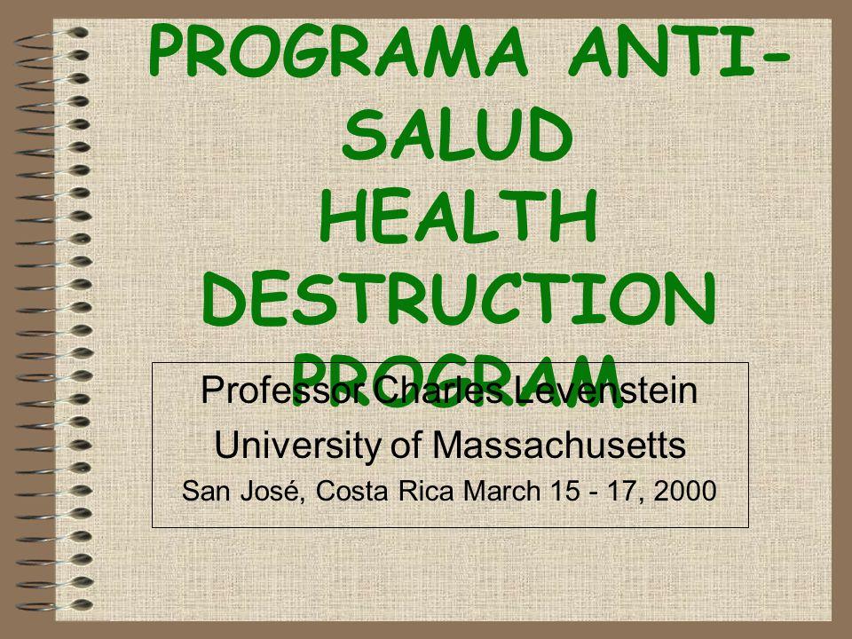 PROGRAMA ANTI-SALUD HEALTH DESTRUCTION PROGRAM