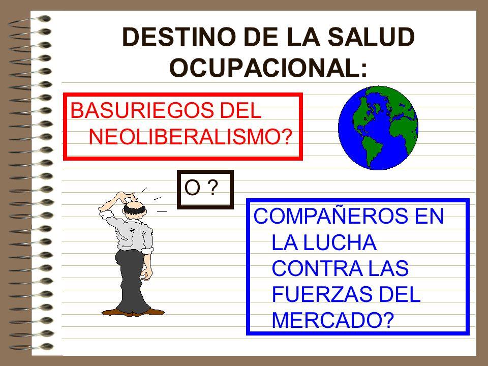 DESTINO DE LA SALUD OCUPACIONAL: