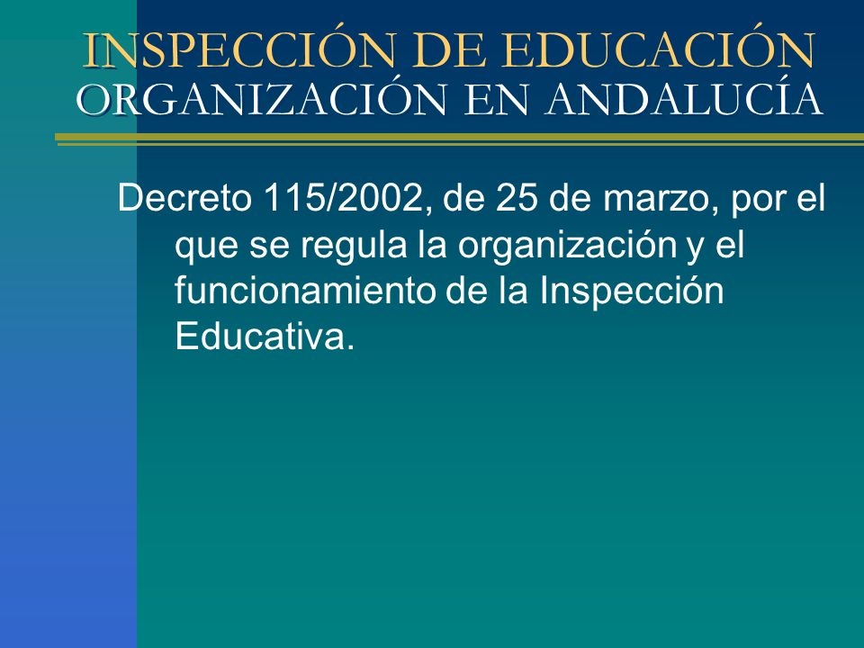 INSPECCIÓN DE EDUCACIÓN ORGANIZACIÓN EN ANDALUCÍA