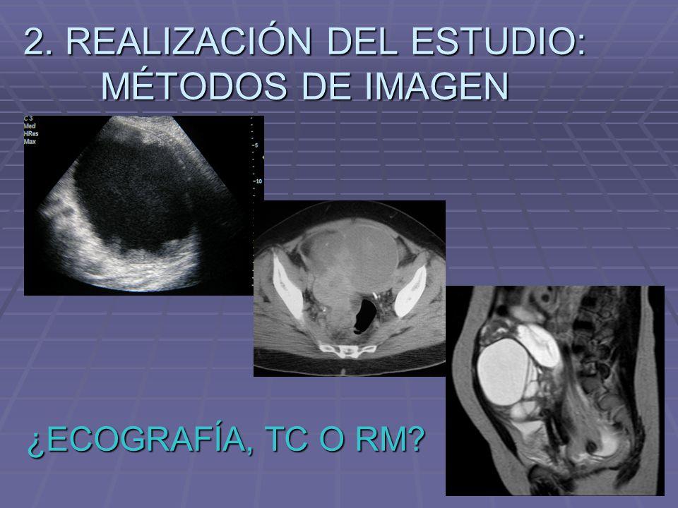 2. REALIZACIÓN DEL ESTUDIO: MÉTODOS DE IMAGEN