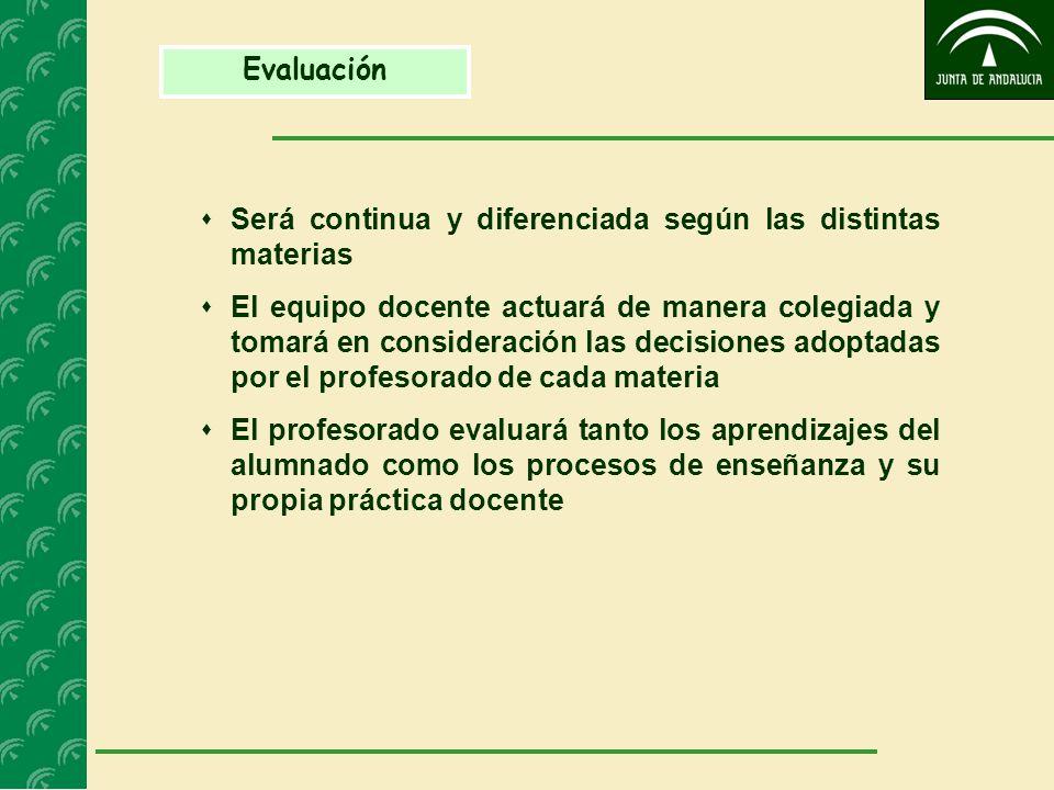 EvaluaciónSerá continua y diferenciada según las distintas materias.