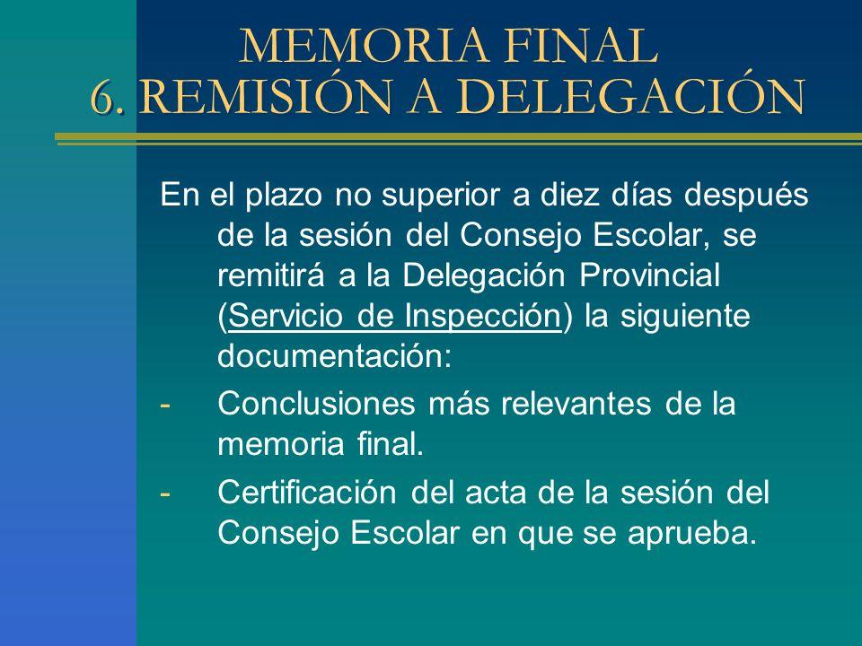MEMORIA FINAL 6. REMISIÓN A DELEGACIÓN