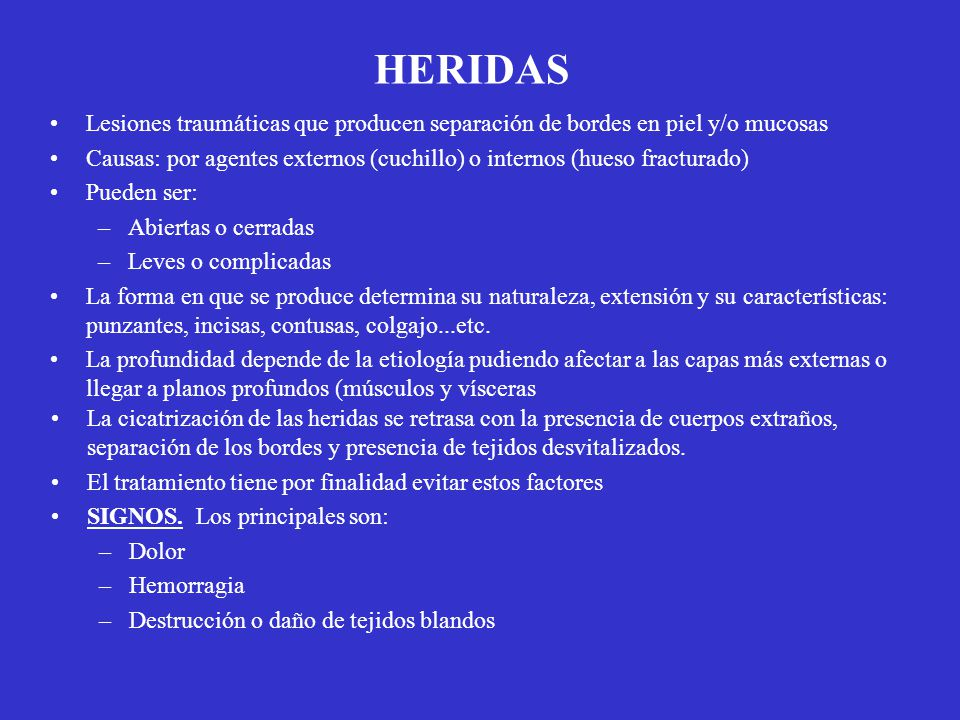HERIDAS Lesiones traumáticas que producen separación de bordes en piel y/o mucosas.