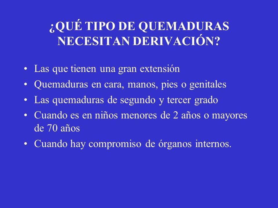 ¿QUÉ TIPO DE QUEMADURAS NECESITAN DERIVACIÓN