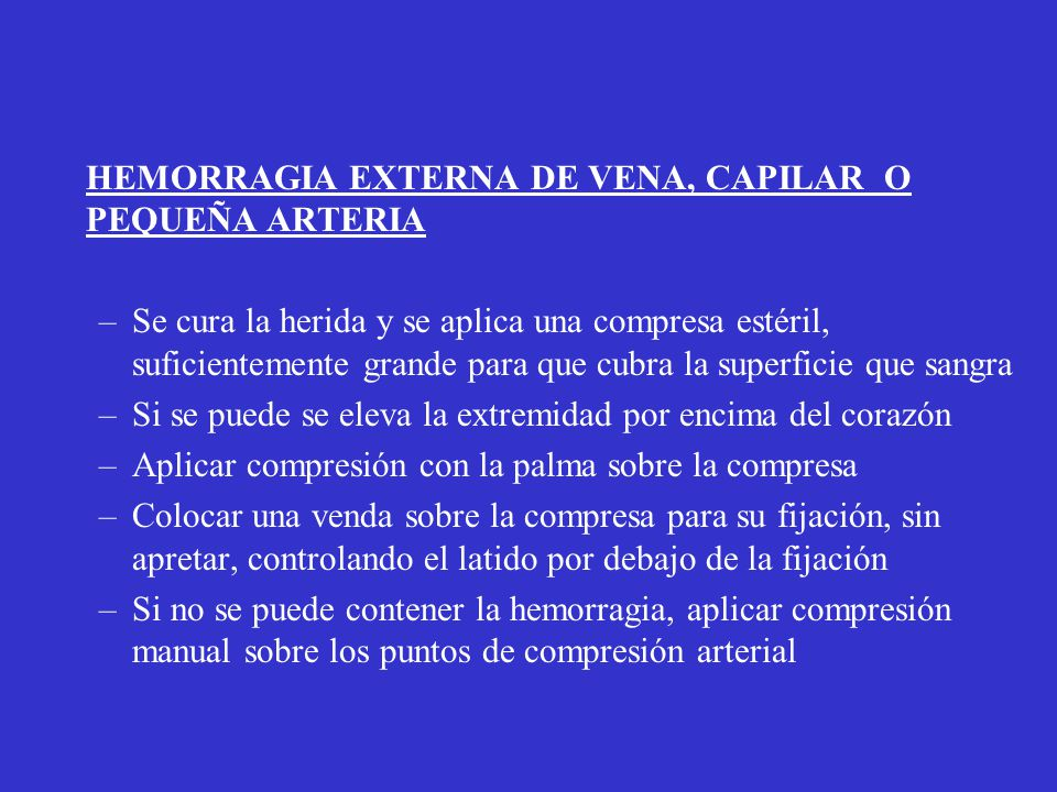 HEMORRAGIA EXTERNA DE VENA, CAPILAR O PEQUEÑA ARTERIA