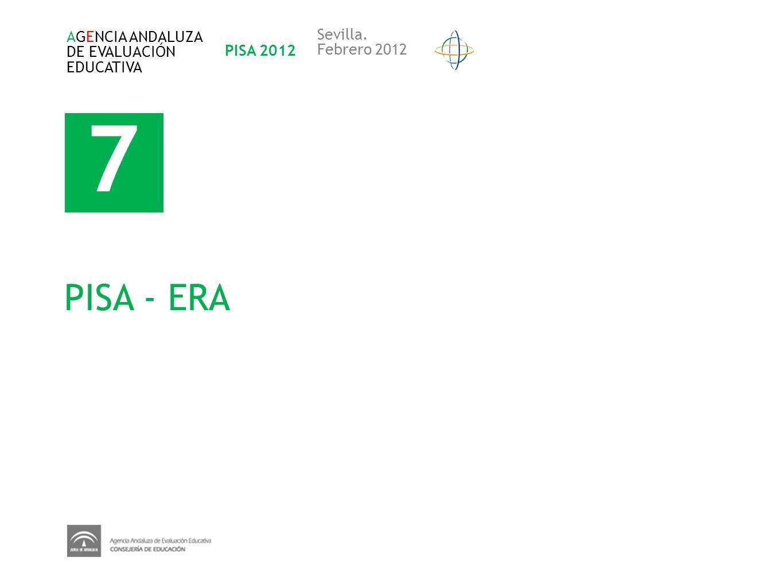 7 PISA - ERA Sevilla. AGENCIA ANDALUZA DE EVALUACIÓN PISA 2012