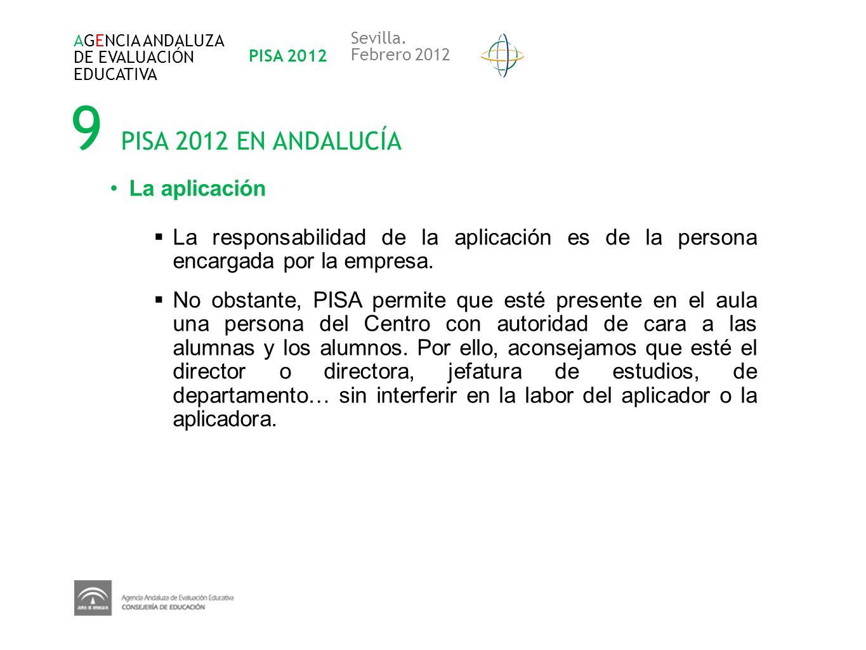 9 PISA 2012 EN ANDALUCÍA La aplicación
