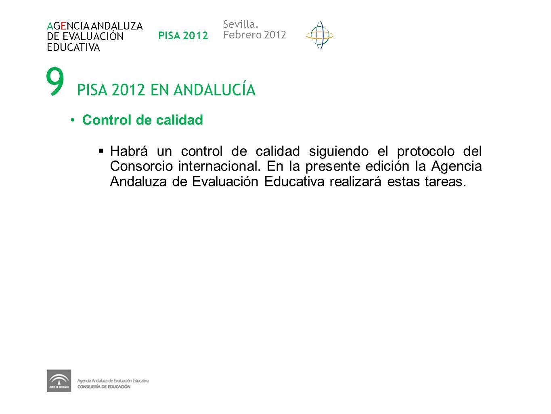 9 PISA 2012 EN ANDALUCÍA Control de calidad