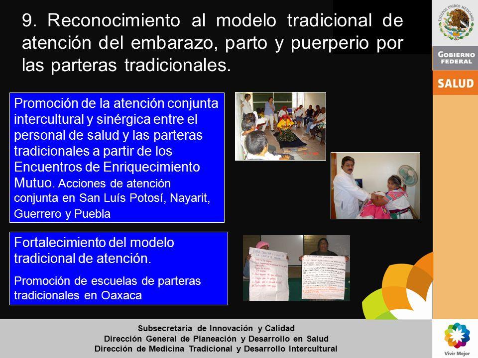 9. Reconocimiento al modelo tradicional de atención del embarazo, parto y puerperio por las parteras tradicionales.