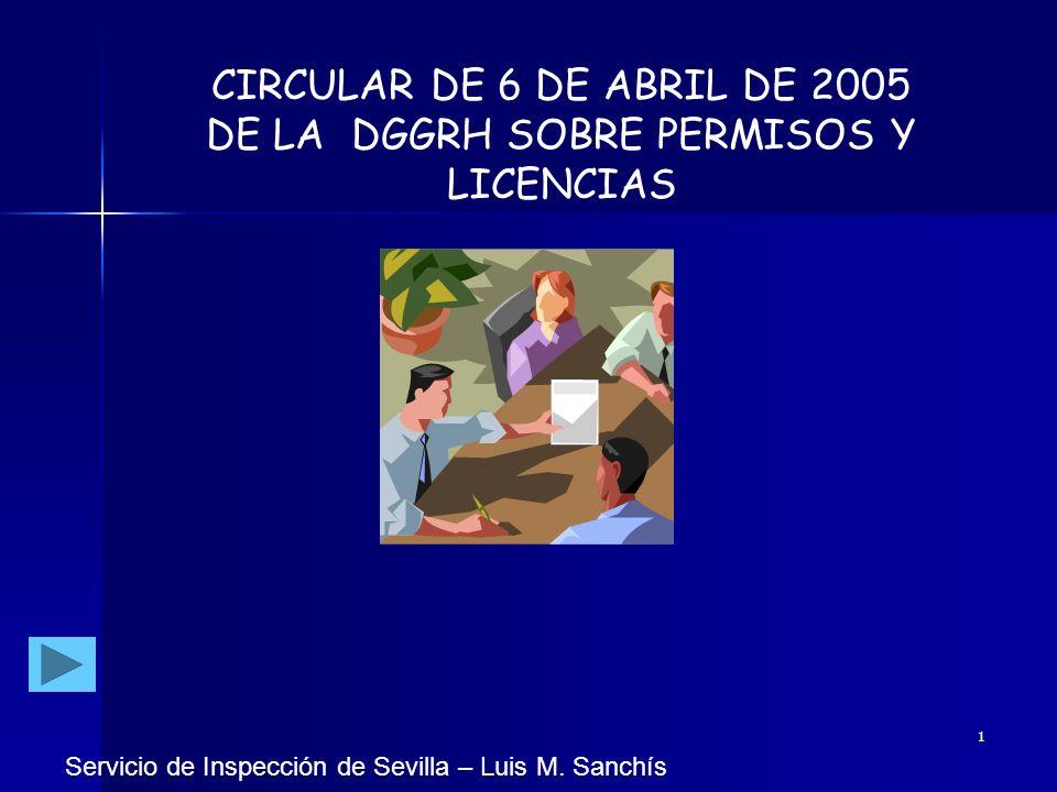 CIRCULAR DE 6 DE ABRIL DE 2005 DE LA DGGRH SOBRE PERMISOS Y LICENCIAS