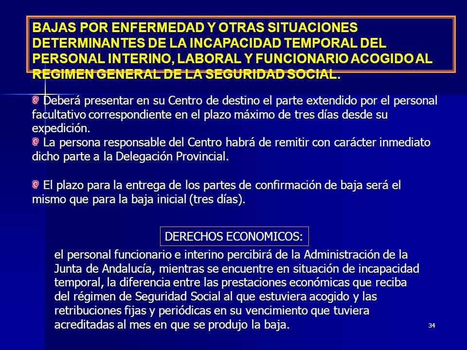 BAJAS POR ENFERMEDAD Y OTRAS SITUACIONES DETERMINANTES DE LA INCAPACIDAD TEMPORAL DEL PERSONAL INTERINO, LABORAL Y FUNCIONARIO ACOGIDO AL REGIMEN GENERAL DE LA SEGURIDAD SOCIAL.
