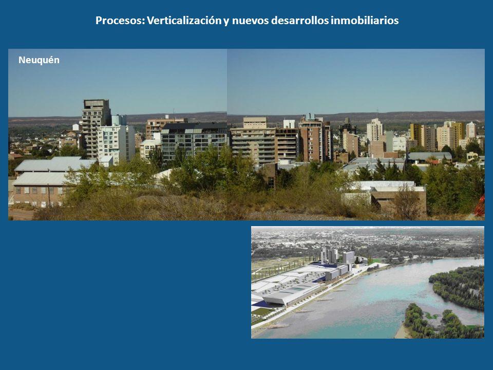 Procesos: Verticalización y nuevos desarrollos inmobiliarios