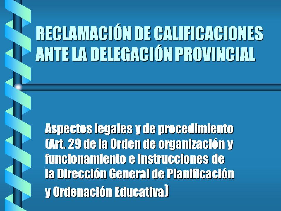RECLAMACIÓN DE CALIFICACIONES ANTE LA DELEGACIÓN PROVINCIAL