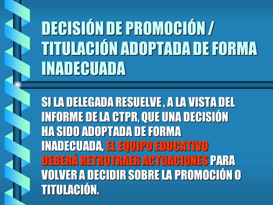 DECISIÓN DE PROMOCIÓN / TITULACIÓN ADOPTADA DE FORMA INADECUADA