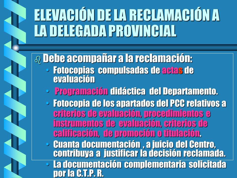 ELEVACIÓN DE LA RECLAMACIÓN A LA DELEGADA PROVINCIAL