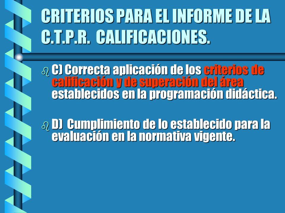 CRITERIOS PARA EL INFORME DE LA C.T.P.R. CALIFICACIONES.