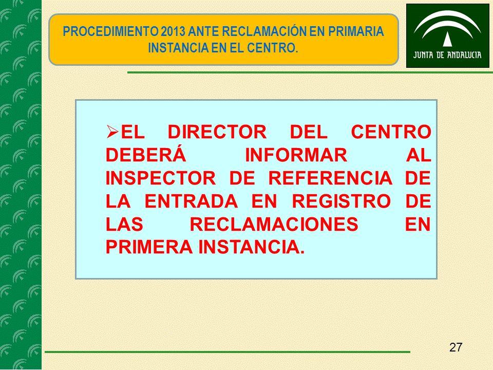 PROCEDIMIENTO 2013 ANTE RECLAMACIÓN EN PRIMARIA INSTANCIA EN EL CENTRO.
