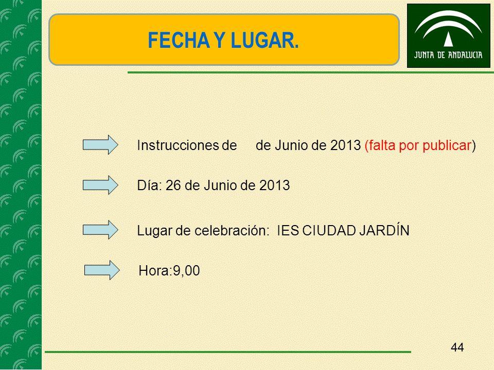 FECHA Y LUGAR. Instrucciones de de Junio de 2013 (falta por publicar)