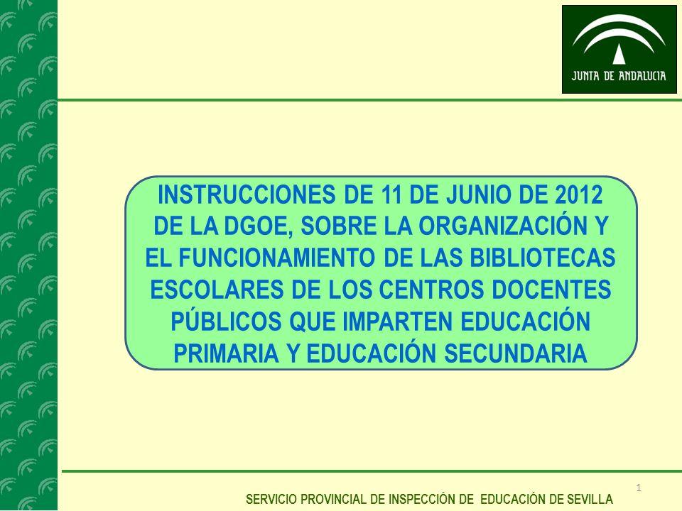INSTRUCCIONES DE 11 DE JUNIO DE 2012 DE LA DGOE, SOBRE LA ORGANIZACIÓN Y EL FUNCIONAMIENTO DE LAS BIBLIOTECAS ESCOLARES DE LOS CENTROS DOCENTES PÚBLICOS QUE IMPARTEN EDUCACIÓN PRIMARIA Y EDUCACIÓN SECUNDARIA