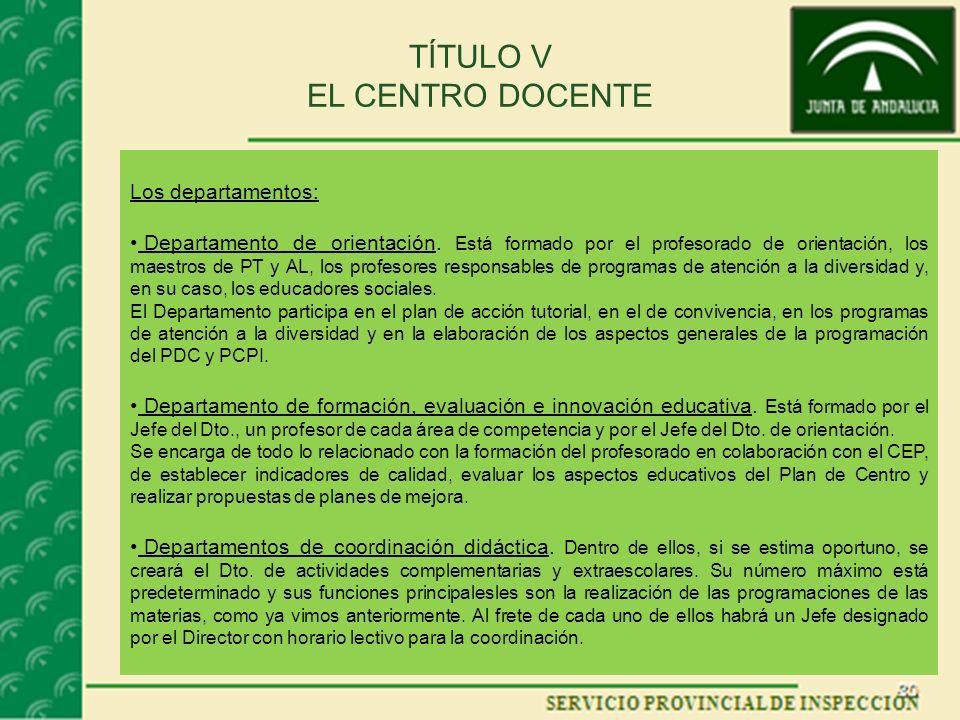 TÍTULO V EL CENTRO DOCENTE Los departamentos: