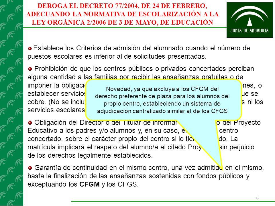 DEROGA EL DECRETO 77/2004, DE 24 DE FEBRERO, ADECUANDO LA NORMATIVA DE ESCOLARIZACIÓN A LA LEY ORGÁNICA 2/2006 DE 3 DE MAYO, DE EDUCACIÓN