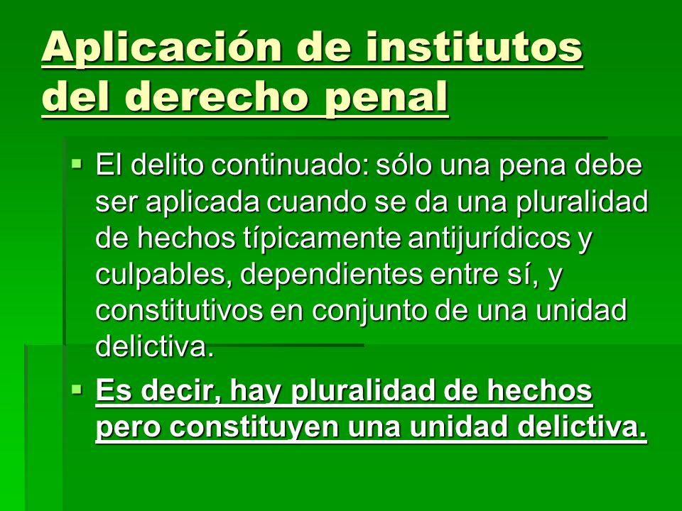Aplicación de institutos del derecho penal