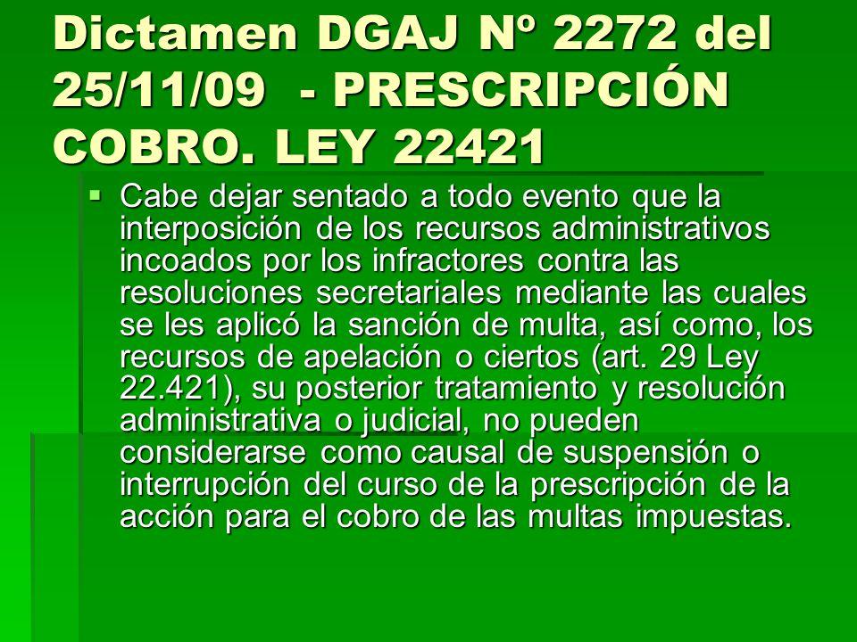 Dictamen DGAJ Nº 2272 del 25/11/09 - PRESCRIPCIÓN COBRO. LEY 22421