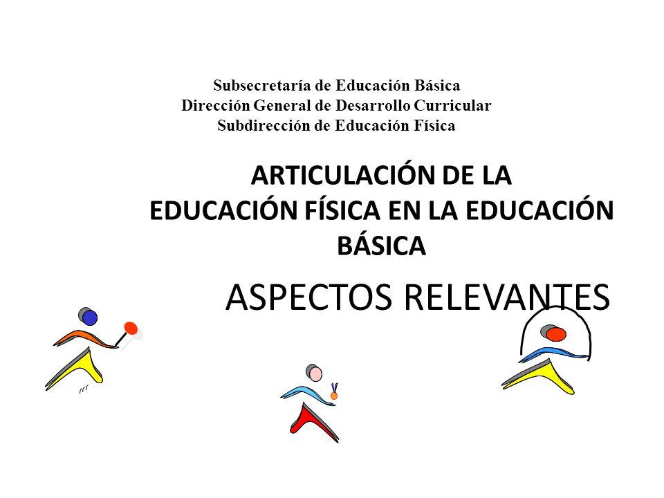ARTICULACIÓN DE LA EDUCACIÓN FÍSICA EN LA EDUCACIÓN BÁSICA