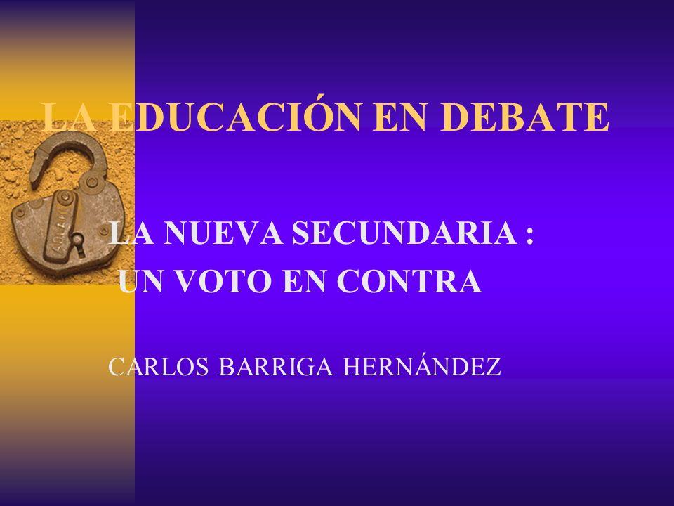 LA NUEVA SECUNDARIA : UN VOTO EN CONTRA CARLOS BARRIGA HERNÁNDEZ