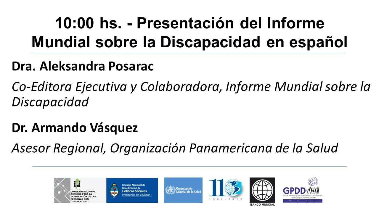 10:00 hs. - Presentación del Informe Mundial sobre la Discapacidad en español